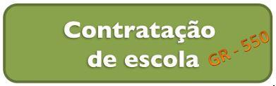 CONTRATAÇÃO DE ESCOLA - GR 550 - INFORMÁTICA